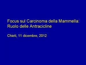 Focus sul Carcinoma della Mammella Ruolo delle Antracicline