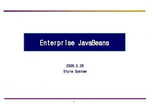 Enterprise Java Beans 2008 5 28 Style System