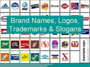 Brand Names Logos Trademarks Slogans Brand Names u