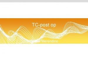 TCpost op Cecilia Merendino Nima Meningeom Hypofysadenom hormonicke