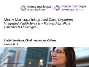 Mercy Maricopa Integrated Care Organizing Integrated Health Services