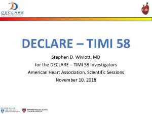 DECLARE TIMI 58 Stephen D Wiviott MD for