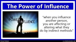 The Power of Influence when you influence another