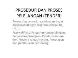 PROSEDUR DAN PROSES PELELANGAN TENDER Proses dan prosedur