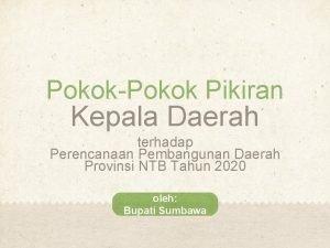 PokokPokok Pikiran Kepala Daerah terhadap Perencanaan Pembangunan Daerah