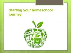 Starting your homeschool journey Planning your trip When