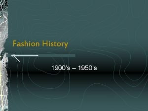 Fashion History 1900s 1950s 1900s SCurve The silhouette