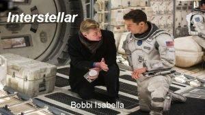 Interstellar Bobbi Isabella Interstellar The Story Widowed former