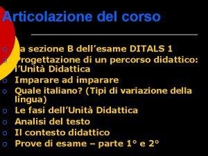 Articolazione del corso La sezione B dellesame DITALS