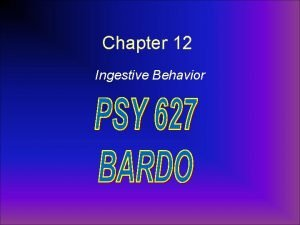Chapter 12 Ingestive Behavior Drinking a fluid compartments