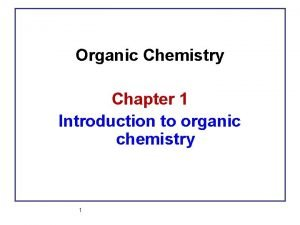 Organic Chemistry Chapter 1 Introduction to organic chemistry