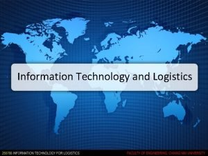 Information Technology and Logistics Importance of Information Technology
