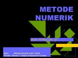 METODE NUMERIK MUH FITRULLAH ST Buku Metode Numerik