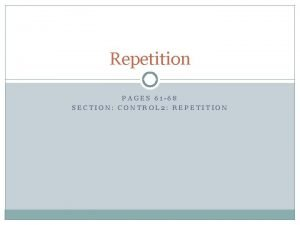 Repetition PAGES 61 68 SECTION CONTROL 2 REPETITION