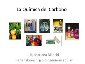 La Qumica del Carbono Lic Mariana Bianchi marianabianchibioingenieria