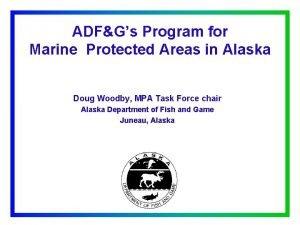 ADFGs Program for Marine Protected Areas in Alaska