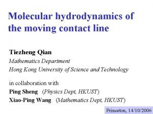 Molecular hydrodynamics of the moving contact line Tiezheng