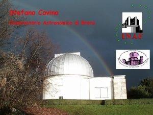 Stefano Covino Osservatorio Astronomico di Brera Lampi di