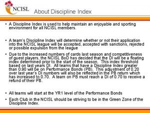 About Discipline Index A Discipline Index is used