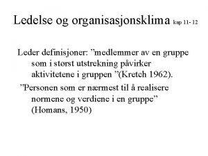 Ledelse og organisasjonsklima kap 11 12 Leder definisjoner