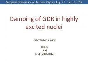 Zakopane Conference on Nuclear Physics Aug 27 Sep