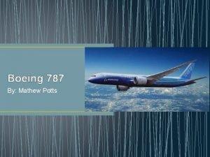 Boeing 787 By Mathew Potts Mission Statement Boeing
