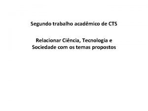 Segundo trabalho acadmico de CTS Relacionar Cincia Tecnologia