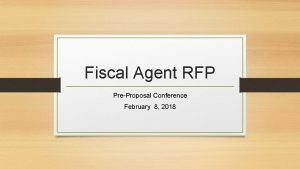 Fiscal Agent RFP PreProposal Conference February 8 2018