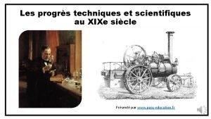 Les progrs techniques et scientifiques au XIXe sicle