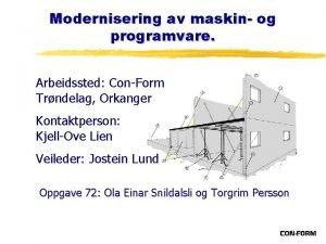 Modernisering av maskin og programvare Arbeidssted ConForm Trndelag