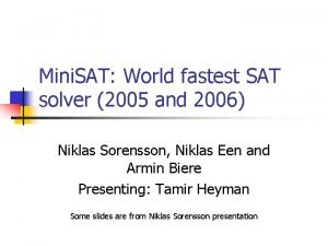 Mini SAT World fastest SAT solver 2005 and