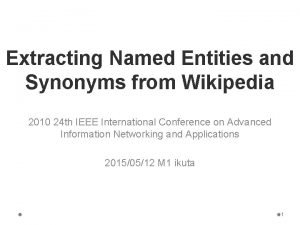 Extracting Named Entities and Synonyms from Wikipedia 2010