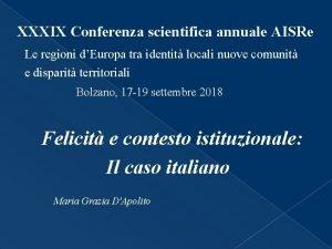 XXXIX Conferenza scientifica annuale AISRe Le regioni dEuropa