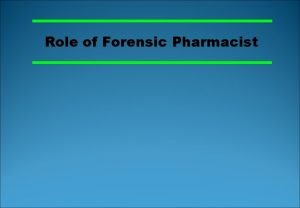 Role of Forensic Pharmacist Forensic Drug Toxin Measurements