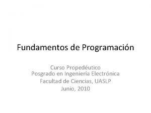 Fundamentos de Programacin Curso Propedutico Posgrado en Ingeniera