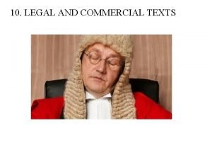 10 LEGAL AND COMMERCIAL TEXTS LEGAL TEXTS The