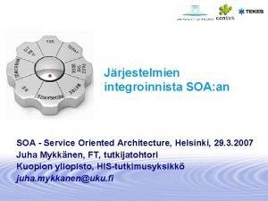 Jrjestelmien integroinnista SOA an SOA Service Oriented Architecture