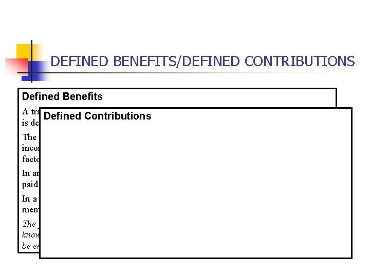 DEFINED BENEFITSDEFINED CONTRIBUTIONS Defined Benefits A traditional defined
