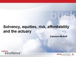 Solvency equities risk affordability and the actuary Cameron
