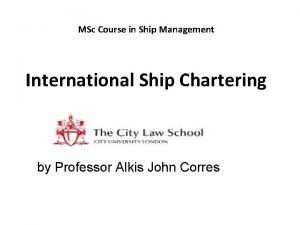 MSc Course in Ship Management International Ship Chartering