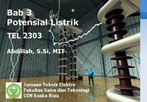 Bab 3 Potensial Listrik TEL 2303 Abdillah S