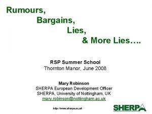 Rumours Bargains Lies More Lies RSP Summer School