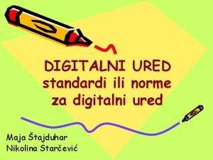 DIGITALNI URED standardi ili norme za digitalni ured