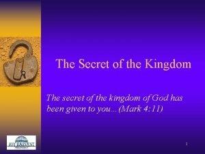 The Secret of the Kingdom The secret of