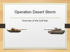Operation Desert Storm Overview of the Gulf War