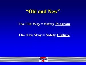 Old and New The Old Way Safety Program