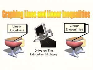 Linear Inequalities Linear Equations Drive on The Education