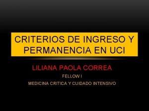 CRITERIOS DE INGRESO Y PERMANENCIA EN UCI LILIANA
