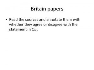 Britain papers Read the sources and annotate them