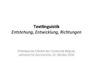 Textlinguistik Entstehung Entwicklung Richtungen Philologische Fakultt der Universitt